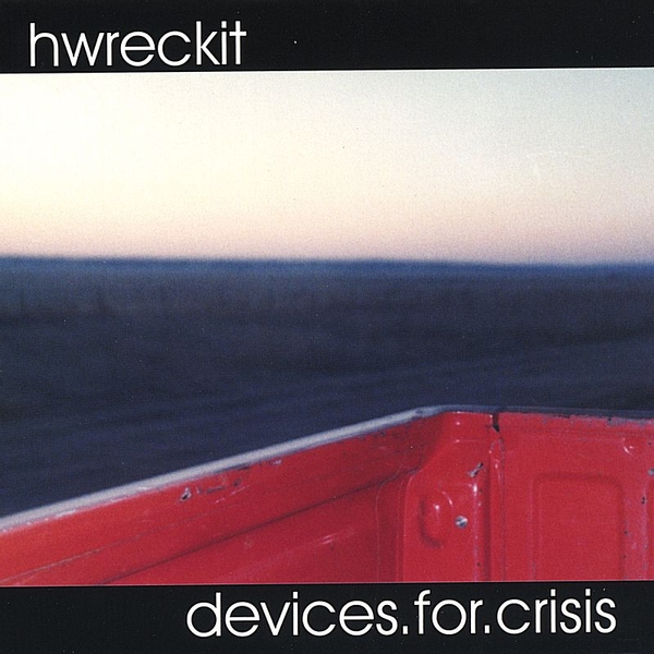 Hwreckit - Devices. For. Crisis