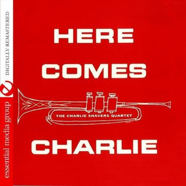 Charlie Shavers - Here Comes Charlie