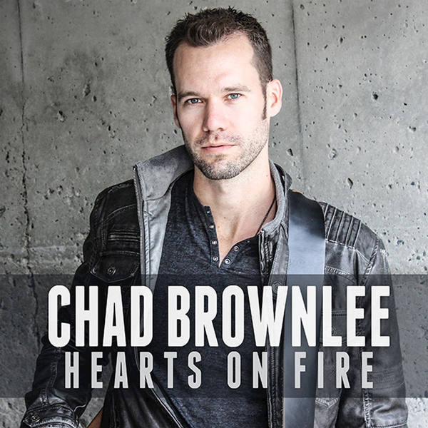 Chad Brownlee - Hearts on Fire