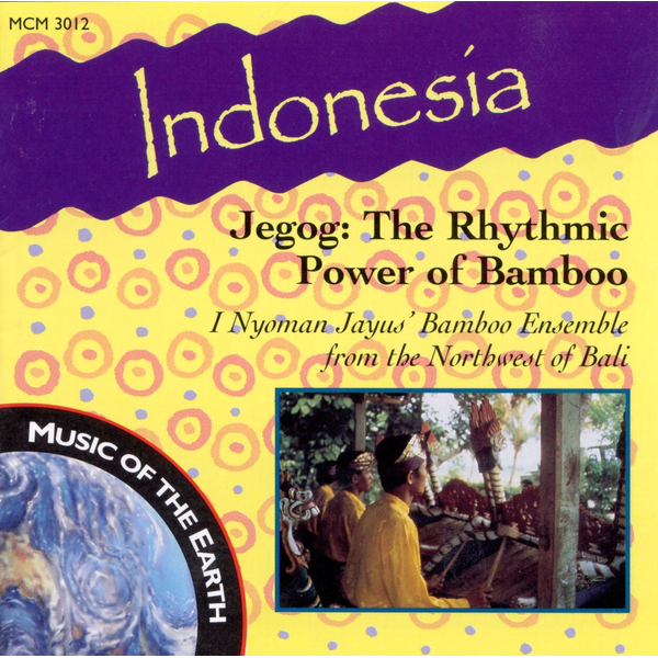 Various Artists - Indonesia - Jegog: The Rhythmic Power of Bamboo