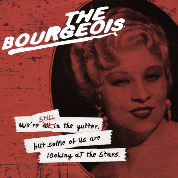 Bourgeois - We're Still in the Gutter, But Some of Us Are Looking at the Stars