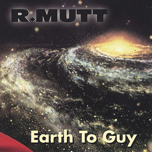 R. Mutt - Earth to Guy