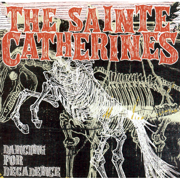 Sainte Catherines,The - Dancing for Decadence