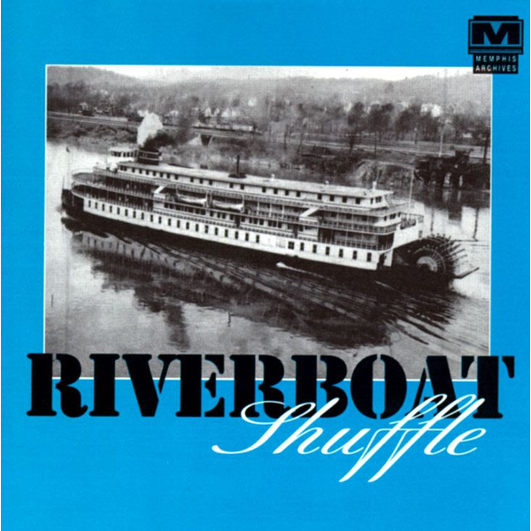 Various Artists - Riverboat Shuffle [Memphis Archives]