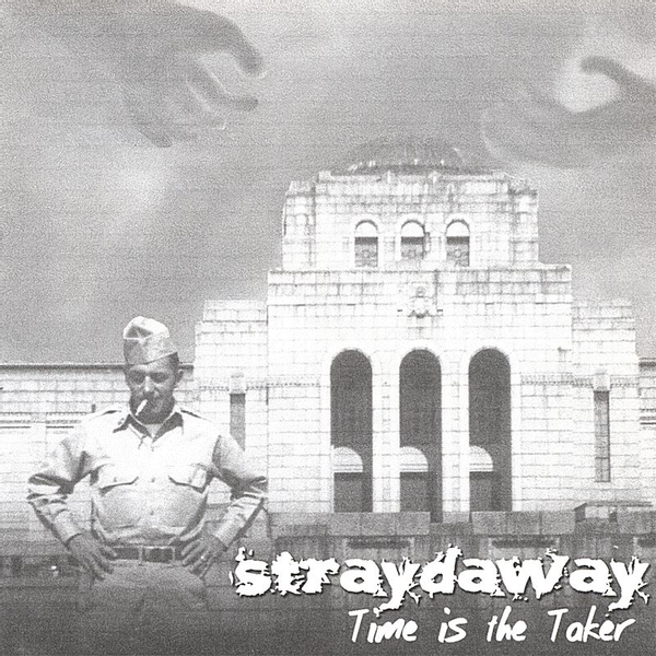 Straydaway - Time Is the Taker