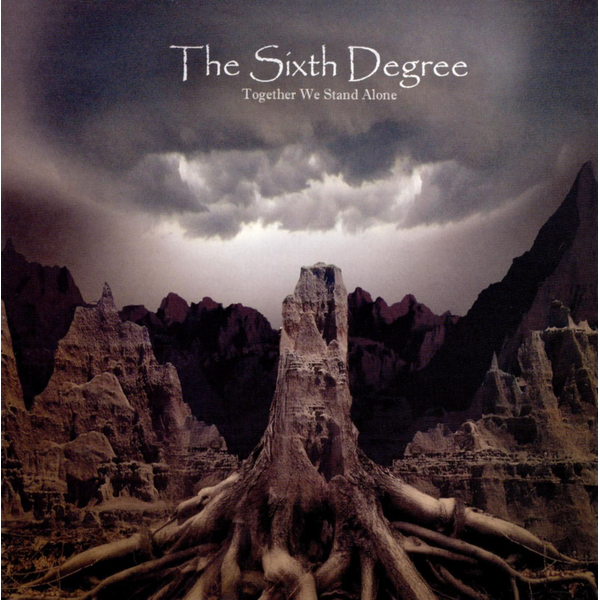 The Sixth Degree - Together We Stand Alone