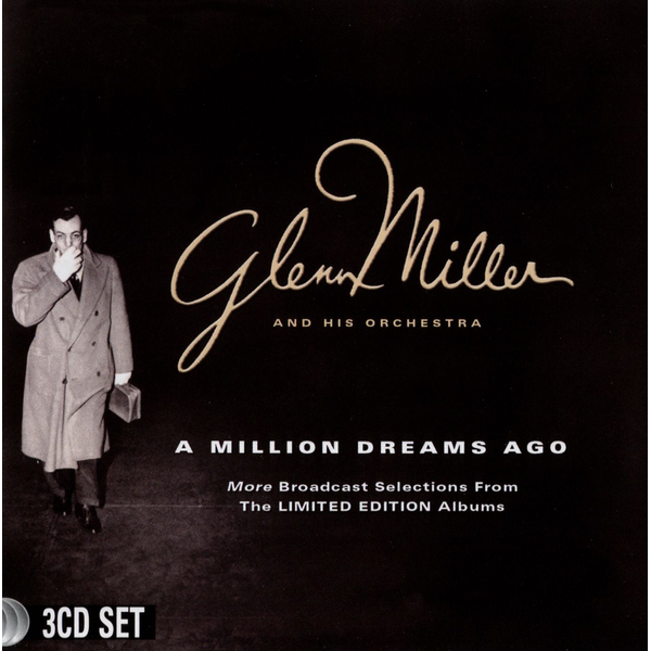 Glenn Miller and His Orchestra - Million Dreams Ago