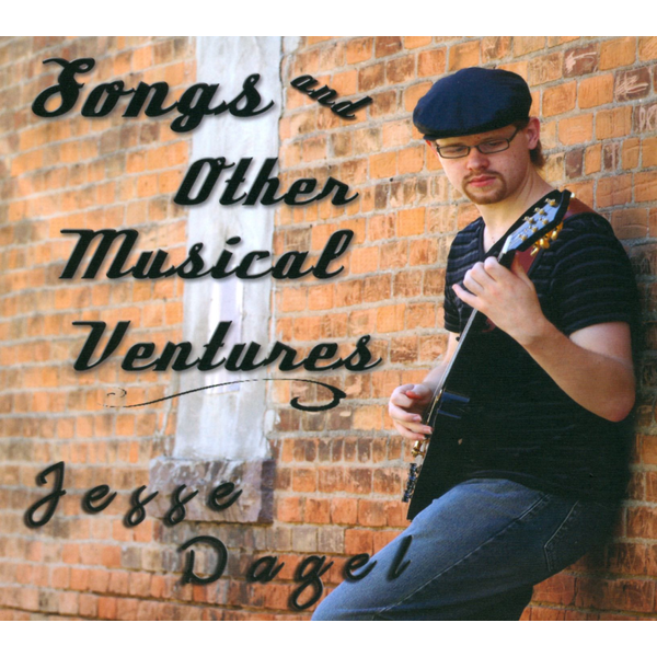 Jesse Dagel - Songs and Other Musical Ventures