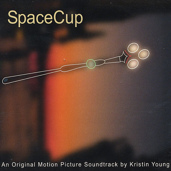 Kristin Young - Spacecup: An Original Motion Picture Soundtrack