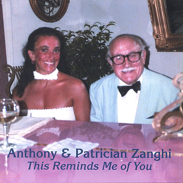 Anthony & Patrician Zanghi - This Reminds Me of You