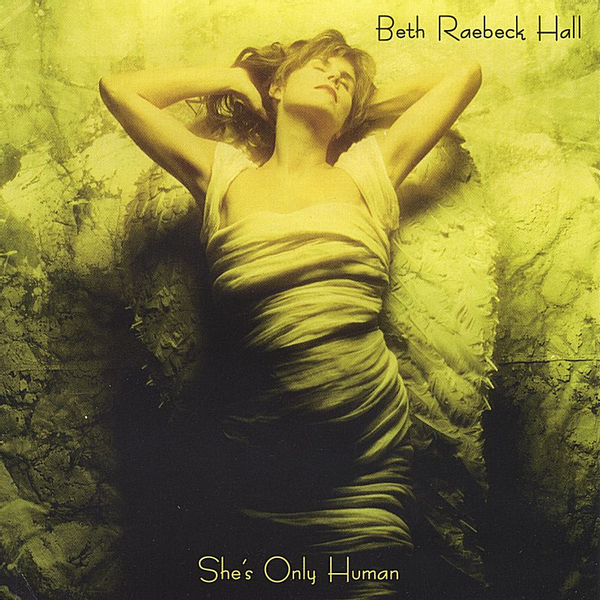 Beth Raebeck Hall - She's Only Human