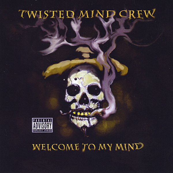Twisted Mind Crew - Welcome to My Mind