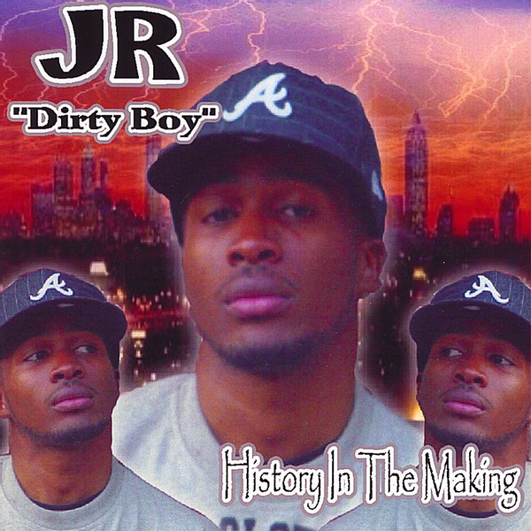 """JR """"Dirty Boy"""" - History in the Making"""