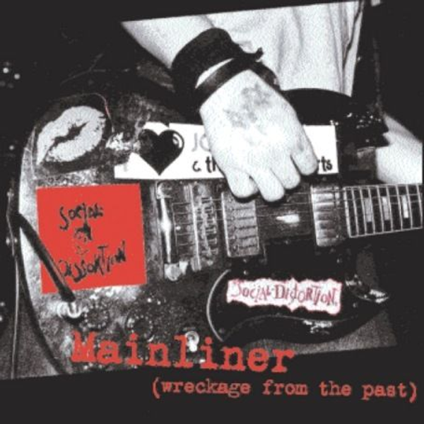 Social Distortion - Mainliner: Wreckage From the Past