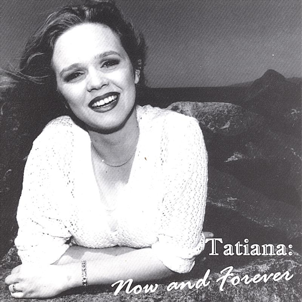 Tatiana - Now and Forever
