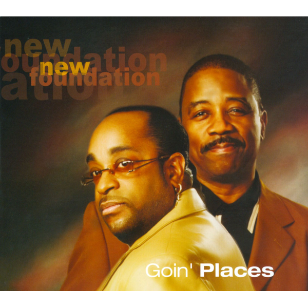 New Foundation - Goin' Places
