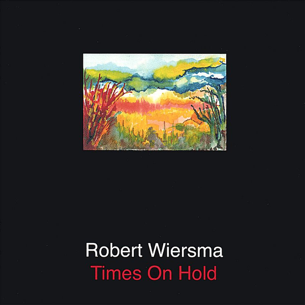 Robert Wiersma - Times on Hold