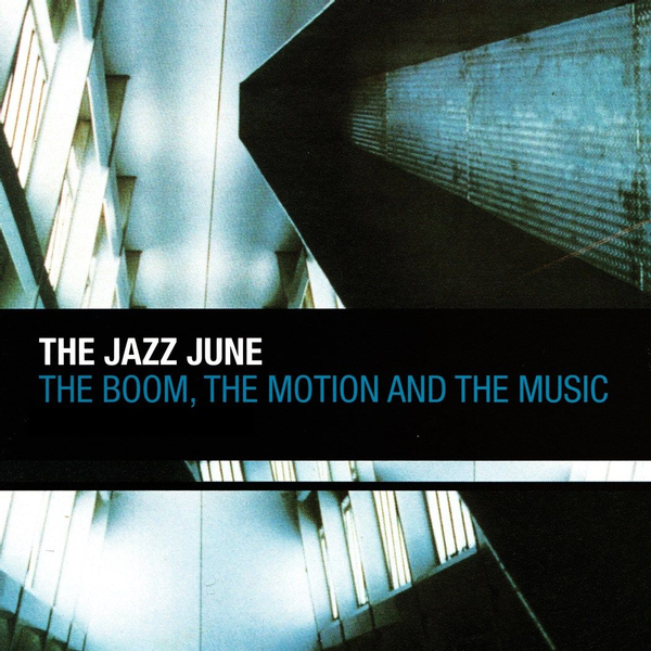 Jazz June,The - Boom, The Motion and the Music