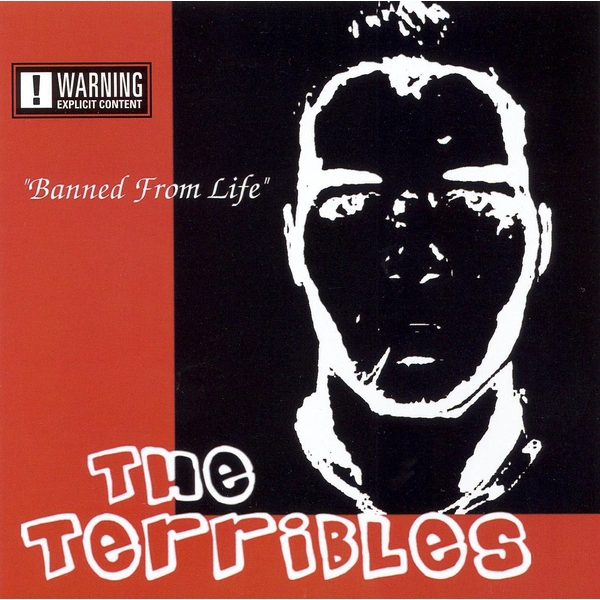 The Terribles - Banned From Life