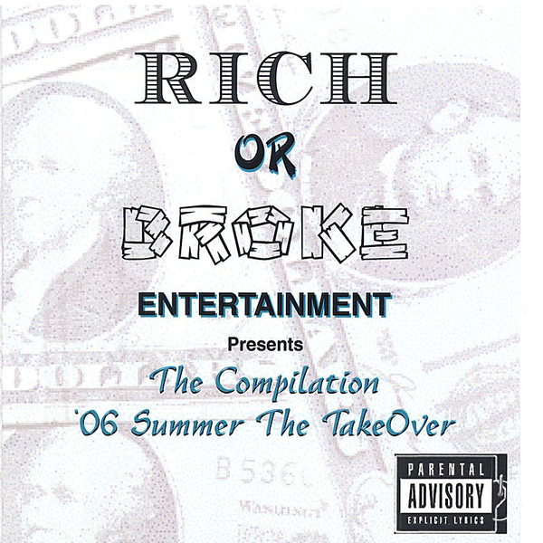 Rich or Broke Allstarz - 06' Summer the Takeover, The Compilation