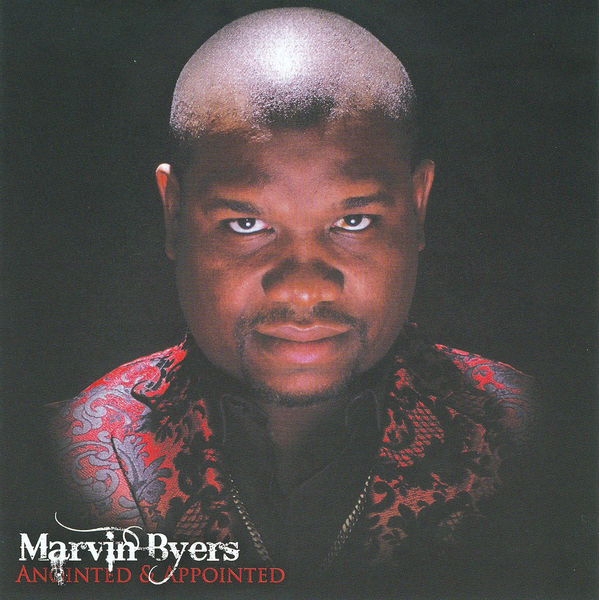 Marvin Byers - Anointed & Appointed