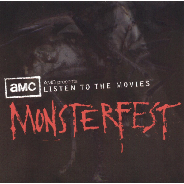 Various Artists - AMC Presents: Listen to the Movies Monsterfest