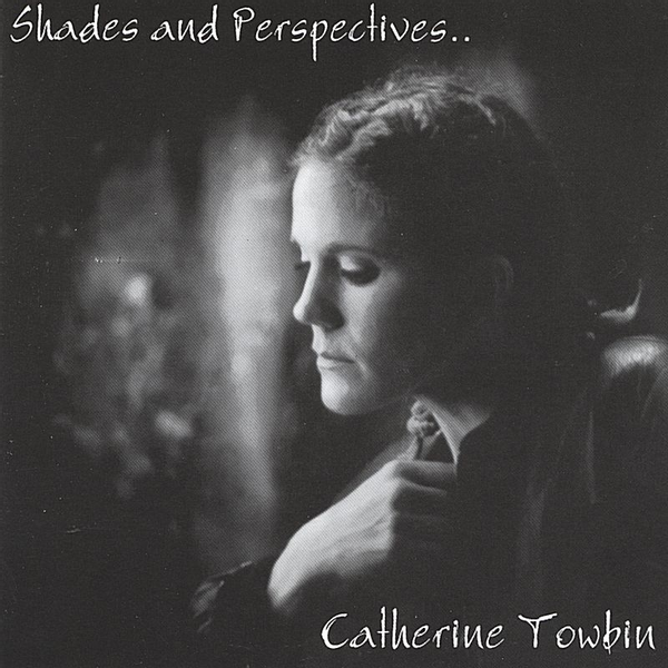Catherine Towbin - Shades and Perspectives