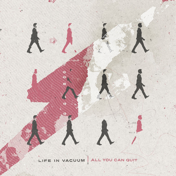 Life In Vacuum - All You Can Quit