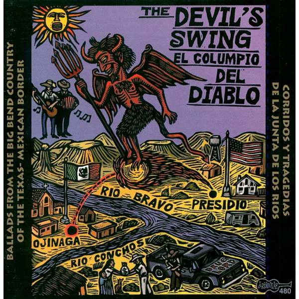Various Artists - Devil's Swing: Ballads from the Big Bend Country of the Texas-Mexican Border