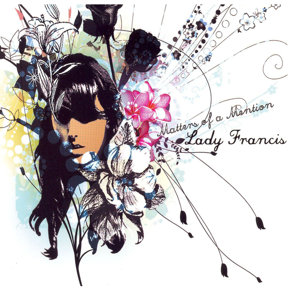 Lady Francis - Matters Of A Mention