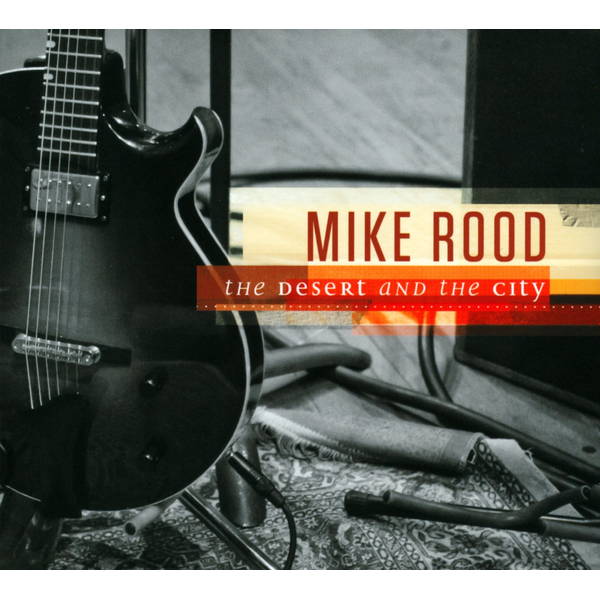 Mike Rood - Desert And The City