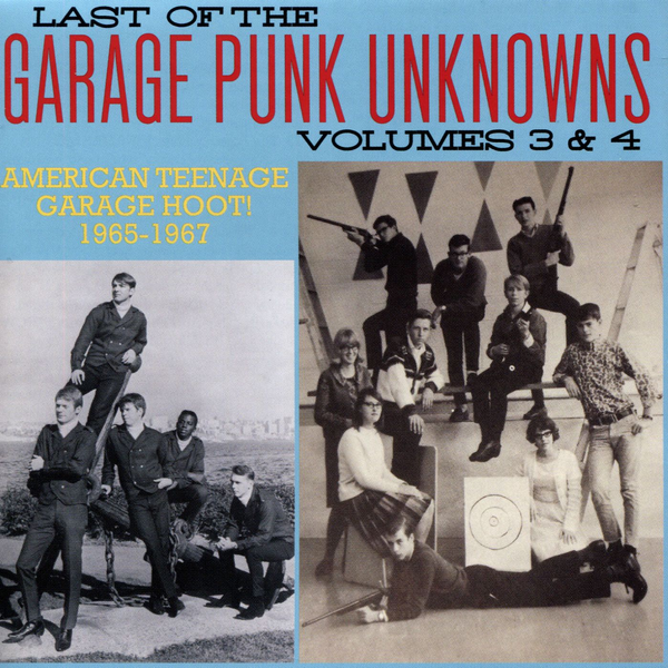 Various Last of the Garage Punk Unknowns, Vols. 3 & 4