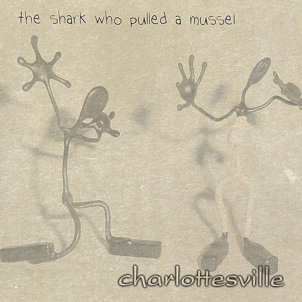 Charlottesville - Shark Who Pulled a Mussel