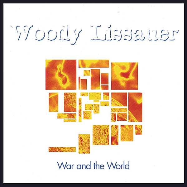 Woody Lissauer - War and the World