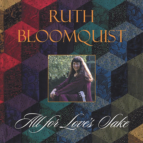 Ruth Bloomquist - All for Love's Sake