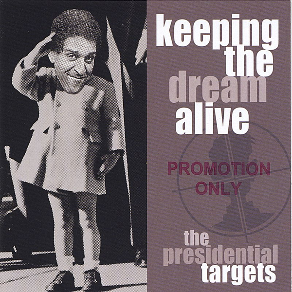 The Presidential Targets - Keeping the Dream Alive