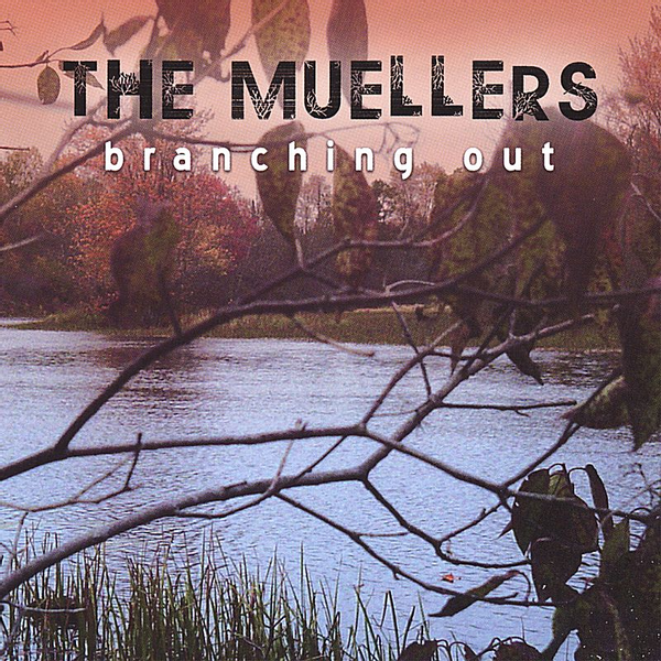 The Muellers - Branching Out