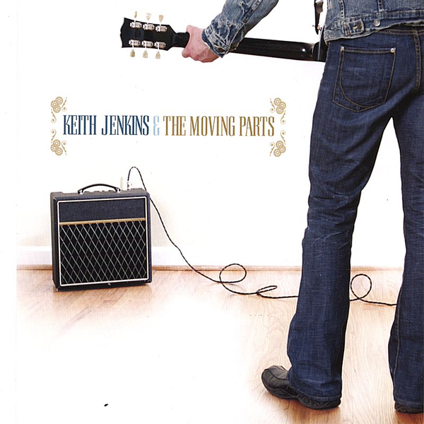 Keith Jenkins & the Moving Parts - Keith Jenkins & the Moving Parts