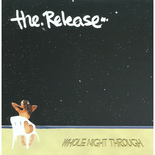 The Release - Whole Night Through
