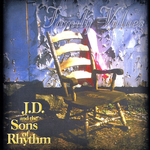 J.D. and the Sons of Rhythm - Family Values