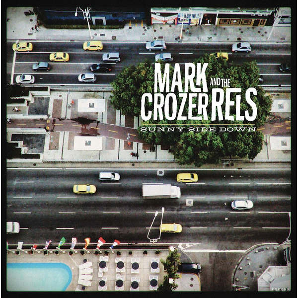 Mark Crozer and the Rels - Sunny Side Down
