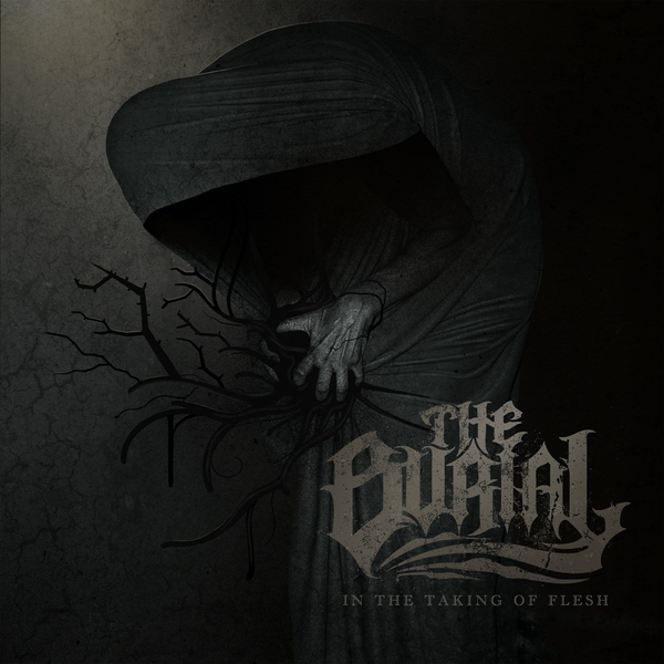 BURIAL, THE - In the Taking of Flesh