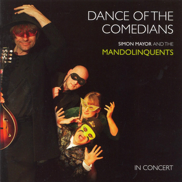Simon Mayor & the Mandolinquents - Dance of the Comedians