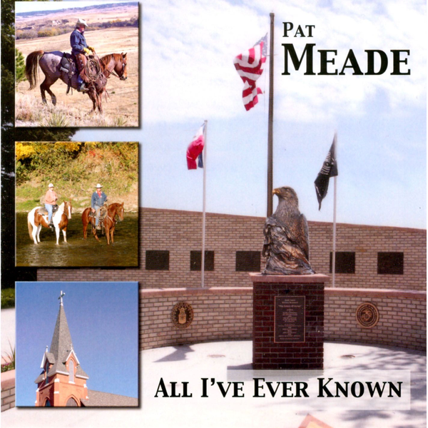 Pat Meade - All I've Ever Known