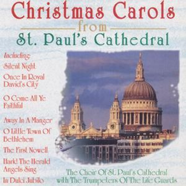 ST PAUL'S CHOIR - Christmas Carols from St. Paul's Cathedral
