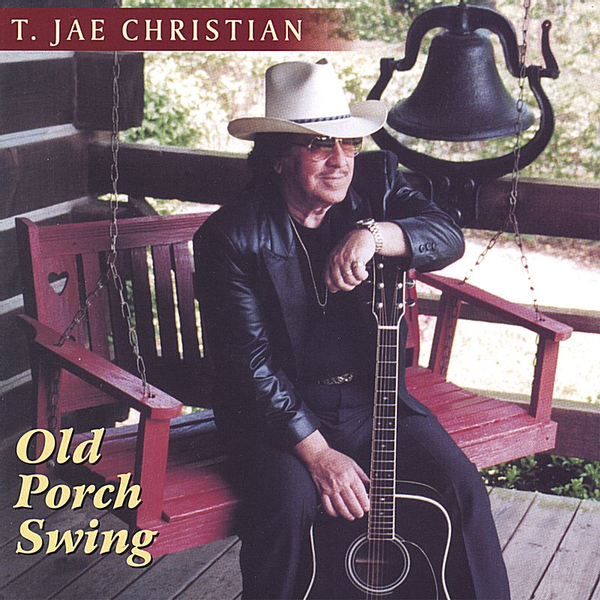 T. Jae Christian - Old Porch Swing
