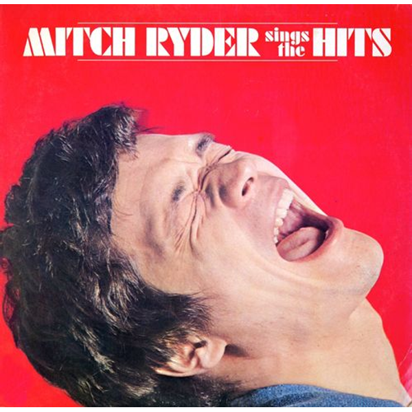 Ryder,Mitch - Mitch Ryder Sings the Hits