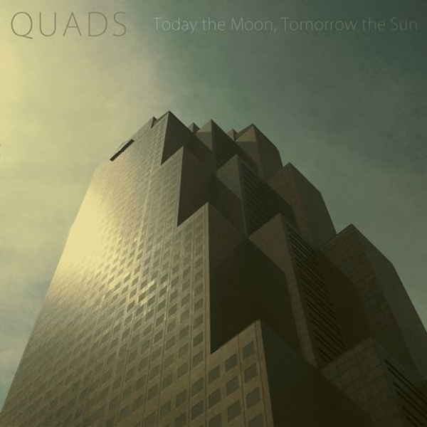 Today the Moon, Tomorrow the Sun - Quads