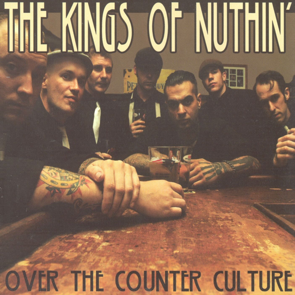 Kings of Nuthin' - Over the Counter Culture