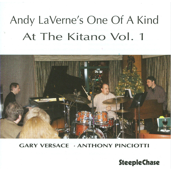 Andy LaVerne's One Of A Kind - At the Kitano, Vol. 1